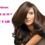 Some Steps to Get Healthy & Shiny Hair